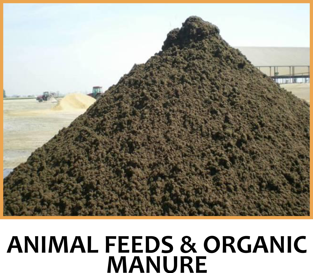 ANIMAL FEEDS AND ORGANIC MANURE